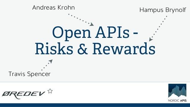 Andreas Krohn  Hampus Brynolf  Open APIs Risks & Rewards Travis Spencer