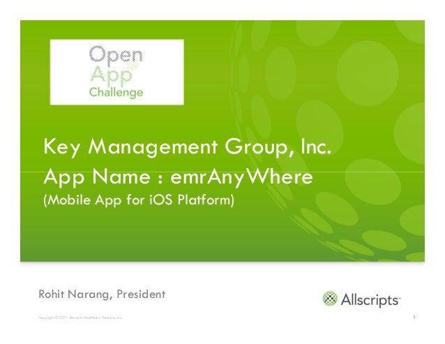 Key Management Group, Inc.   App Name : emrAnyWhere   (Mobile App for iOS Platform)Rohit Narang, PresidentCopyright © 2011...