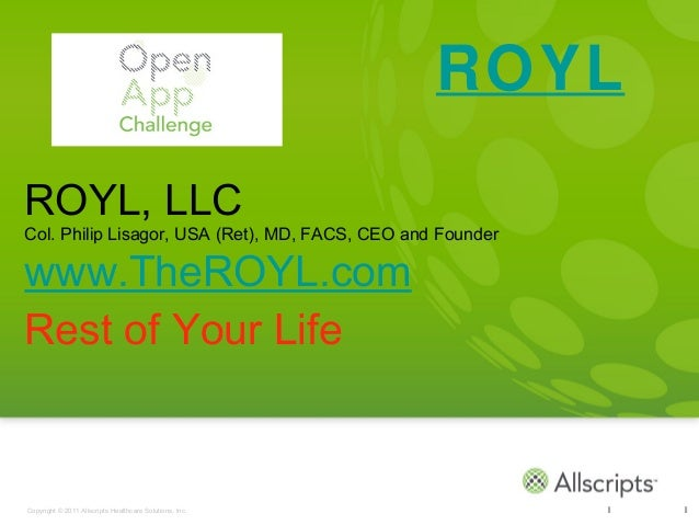 ROYLROYL, LLCCol. Philip Lisagor, USA (Ret), MD, FACS, CEO and Founderwww.TheROYL.comRest of Your LifeCopyright © 2011 All...