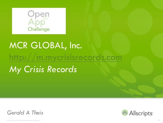 MCR GLOBAL, Inc.  http://m.mycrisisrecords.com  My Crisis RecordsGerald A TheisCopyright © 2011 Allscripts Healthcare Solu...