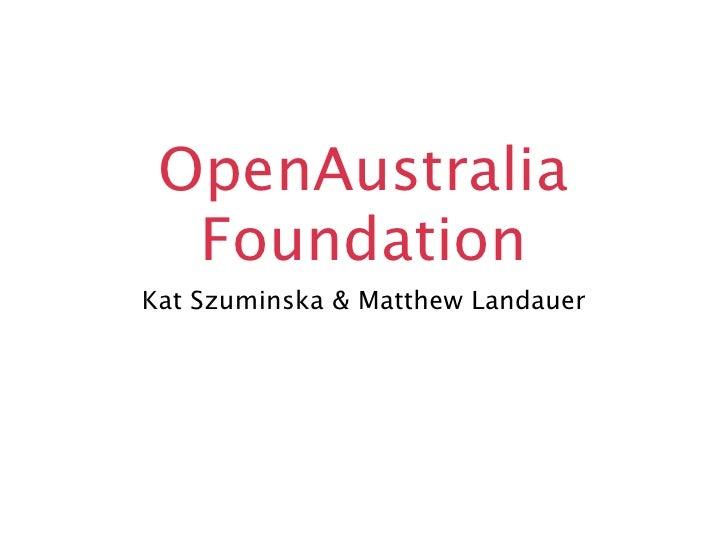 OpenAustralia   Foundation Kat Szuminska & Matthew Landauer