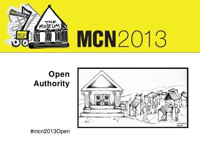 Open Authority Image here aligned with MCN above and baseline of text next to it.  CC-BY-SA 3.0 By Emily Litsey  #mcn2013O...