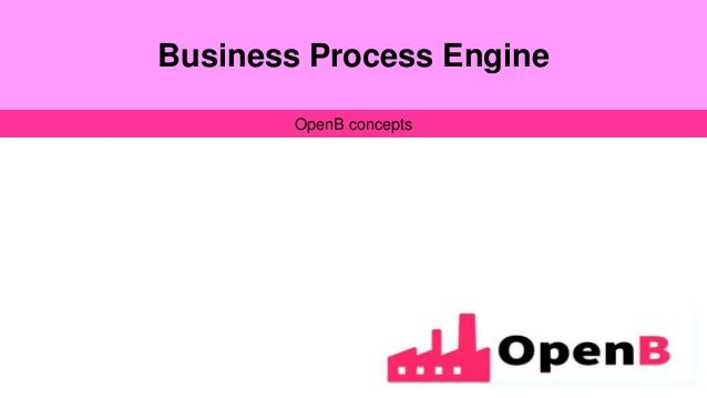 Business Process Engine OpenB concepts