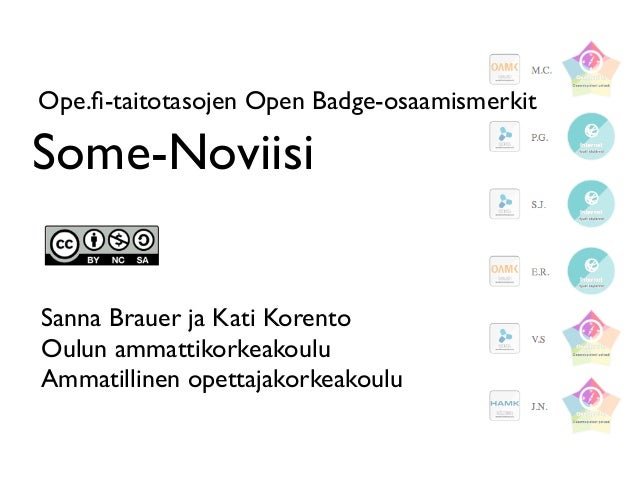 Some-Noviisi Ope.fi-taitotasojen Open Badge-osaamismerkit Sanna Brauer ja Kati Korento Oulun ammattikorkeakoulu Ammatilline...
