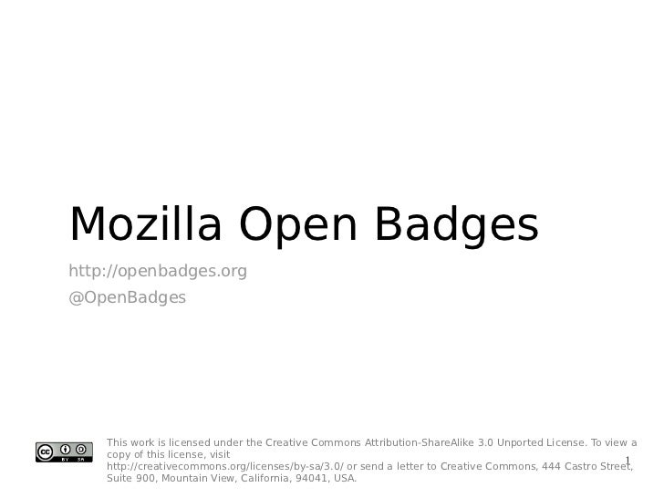 Mozilla Open Badgeshttp://openbadges.org@OpenBadges    This work is licensed under the Creative Commons Attribution-ShareA...