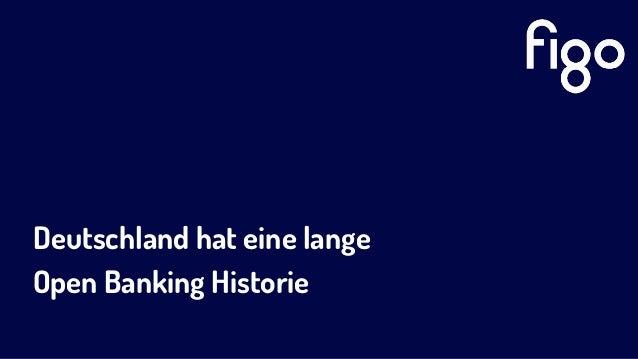 Deutschland hat eine lange  Open Banking Historie