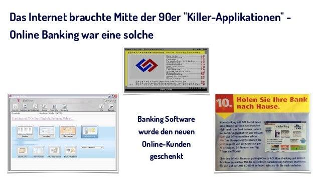 """Das Internet brauchte Mitte der 90er """"Killer-Applikationen"""" - Online Banking war eine solche Banking Software wurde den ne..."""
