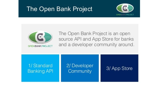 The Open Bank Project The Open Bank Project is an open source API and App Store for banks ! and a developer community arou...