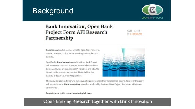 Background Open Banking Research together with Bank Innovation