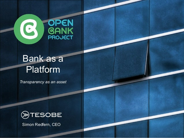 Simon Redfern, CEO Bank as a Platform Transparency as an asset