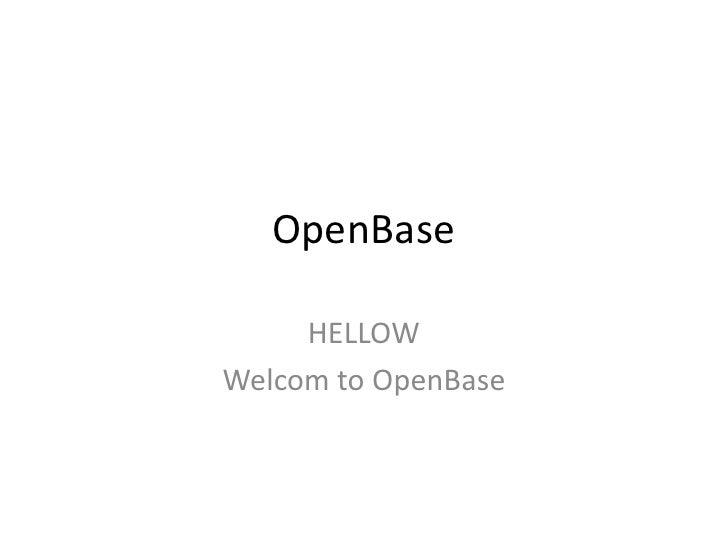 OpenBase<br />HELLOW <br />Welcom to OpenBase<br />