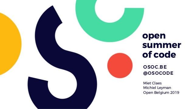 open summer of code OSOC.BE @OSOCODE Miet Claes Michiel Leyman Open Belgium 2019