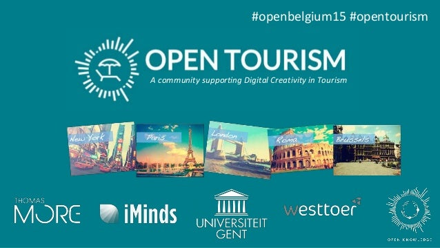 #openbelgium15 #opentourism A community supporting Digital Creativity in Tourism
