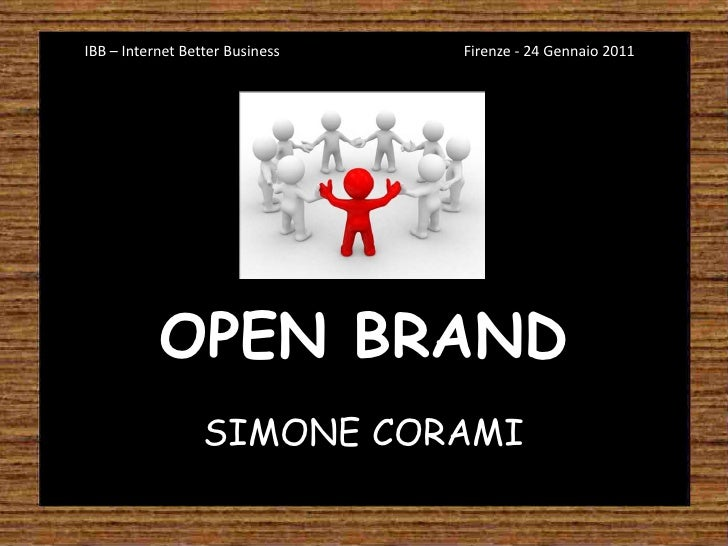 IBB – Internet Better Business                                      Firenze - 24 Gennaio 2011<br />OPEN BRAND<br />SIMONE...