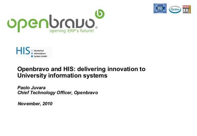 November, 2010 Openbravo and HIS: delivering innovation to University information systems Paolo Juvara Chief Technology Of...
