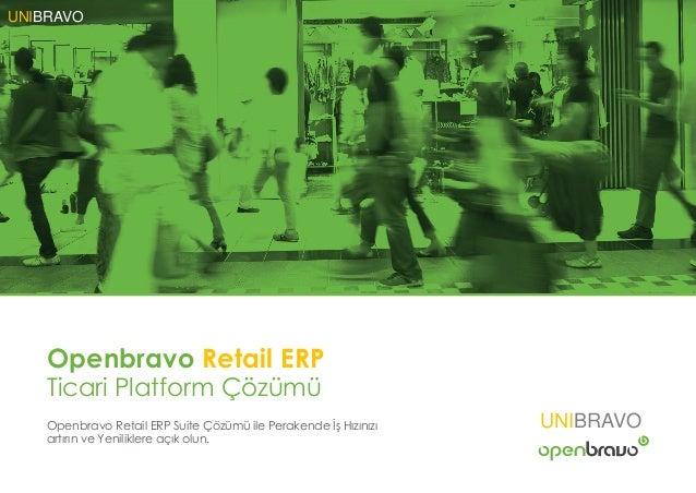 Openbravo Retail ERP Ticari Platform Çözümü Openbravo Retail ERP Suite Çözümü ile Perakende İş Hızınızı artırın ve Yenilik...