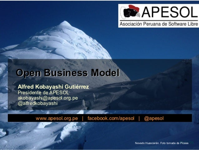 Open Business ModelAlfred Kobayashi GutiérrezPresidente de APESOLakobayashi@apesol.org.pe@alfredkobayashi       www.apesol...