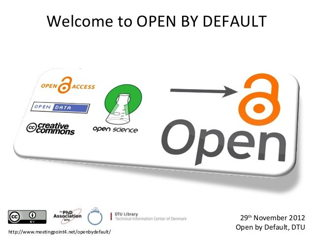 Welcome to OPEN BY DEFAULT                                               29th November 2012                               ...
