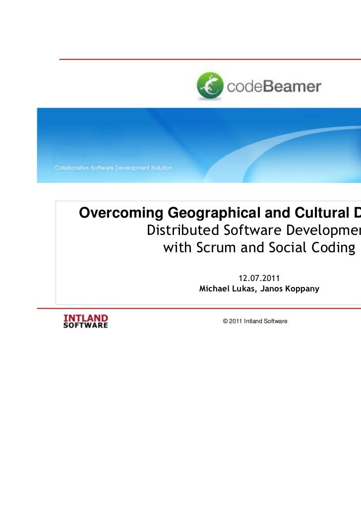 Overcoming Geographical and Cultural Distribution:        Distributed Software Development           with Scrum and Social...