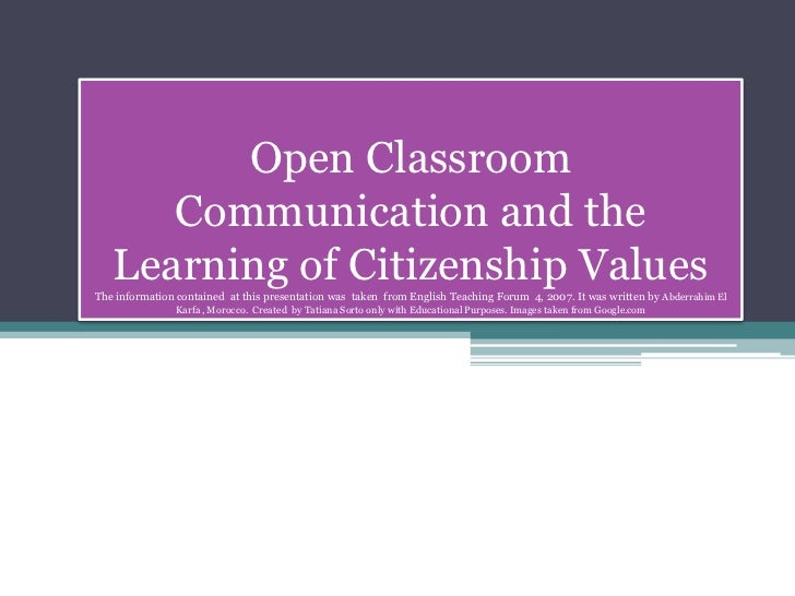 Open Classroom Communication and the Learning of Citizenship ValuesThe information contained  at this presentation was  ta...