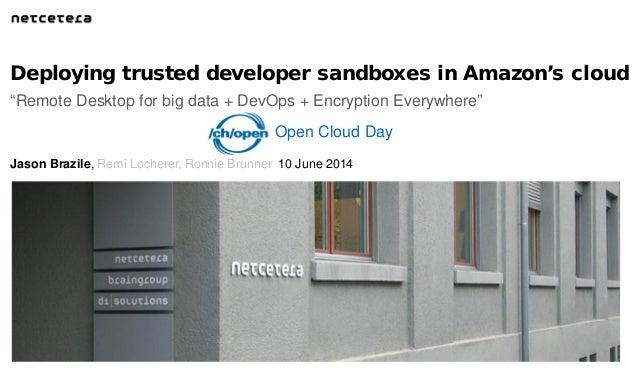 """Remote Desktop for big data + DevOps + Encryption Everywhere"" Deploying trusted developer sandboxes in Amazon's cloud Jas..."