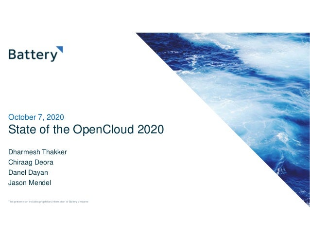 State of the OpenCloud 2020 Dharmesh Thakker Chiraag Deora Danel Dayan Jason Mendel October 7, 2020 This presentation incl...