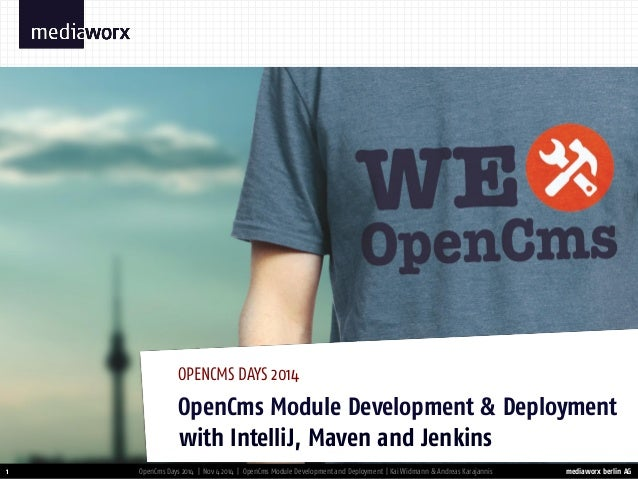 mediaworx berlin AG  mediaworx berlin 1  OpenCms Module Development & Deployment  OPENCMS DAYS 2014  OpenCms Days 2014 | N...