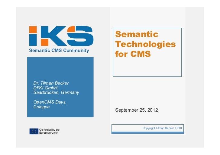 Semantic                             Technologies                             for CMSSemantic CMS Community Dr. Tilman Bec...