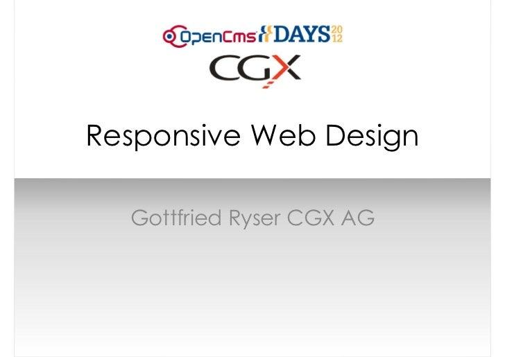 Responsive Web Design  Gottfried Ryser CGX AG
