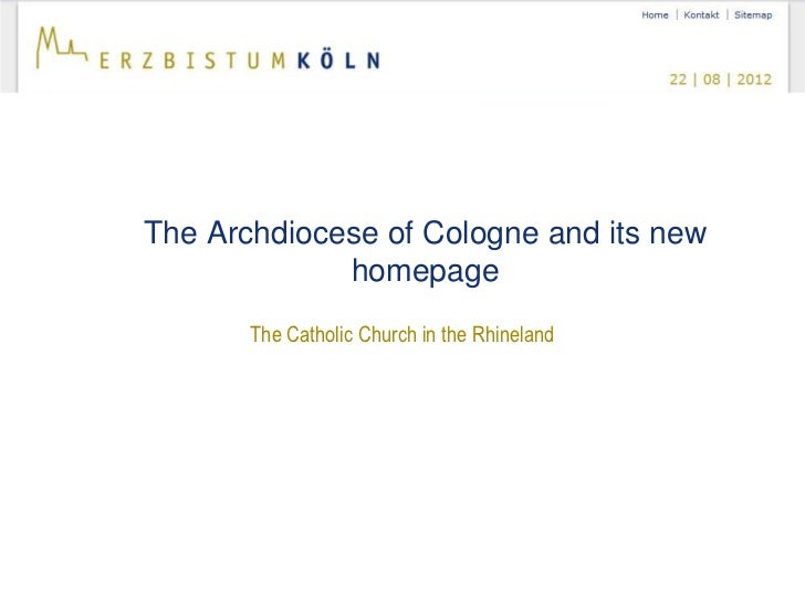 The Archdiocese of Cologne and its new             homepage       The Catholic Church in the Rhineland