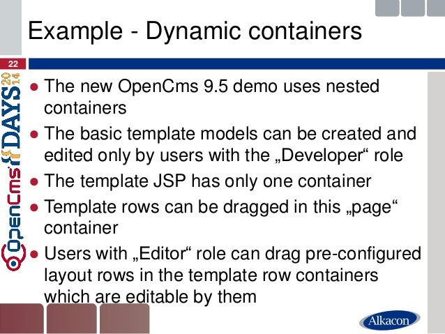 ●The new OpenCms 9.5 demo uses nested containers  ●The basic template models can be created and edited only by users with ...