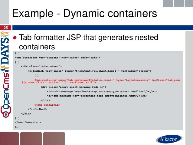 """●Tab formatter JSP that generates nested containers  25  Example - Dynamic containers  […]  <cms:formatter var=""""content"""" v..."""