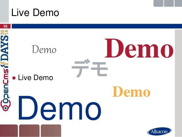 ●Live Demo  26  Live Demo  Demo  Demo  Demo  Demo  デモ