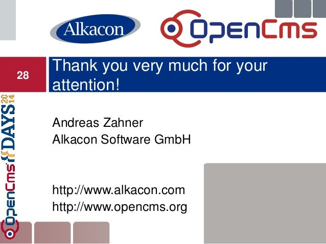 Andreas Zahner  Alkacon Software GmbH  http://www.alkacon.com  http://www.opencms.org  Thank you very much for your attent...