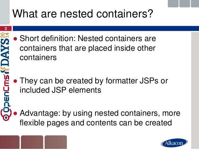 ●Short definition: Nested containers are containers that are placed inside other containers  ●They can be created by forma...
