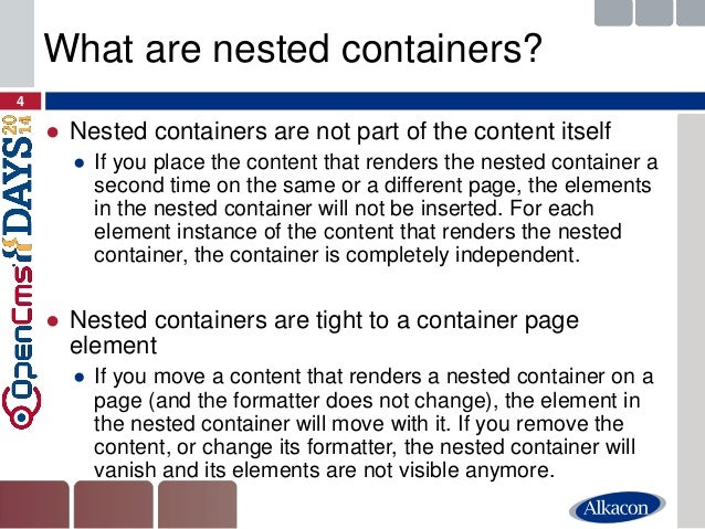 ●Nested containers are not part of the content itself  ●If you place the content that renders the nested container a secon...
