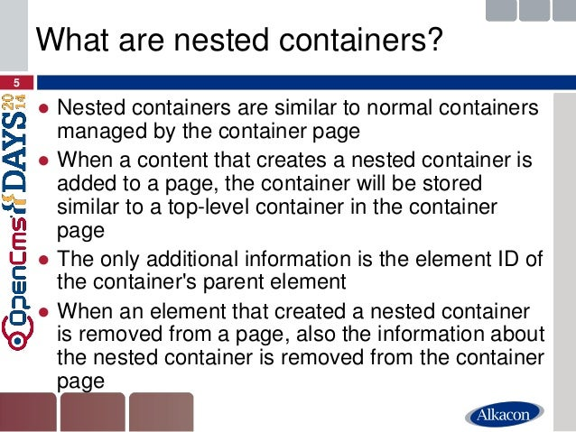 ●Nested containers are similar to normal containers managed by the container page  ●When a content that creates a nested c...
