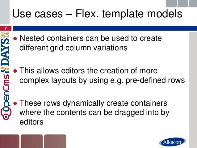 ●Nested containers can be used to create different grid column variations  ●This allows editors the creation of more compl...