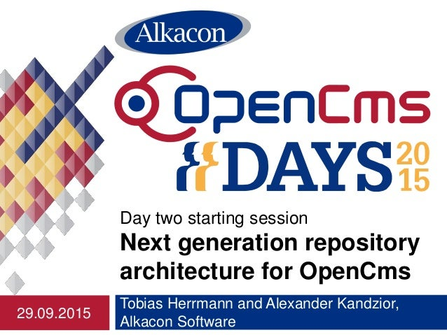 Tobias Herrmann and Alexander Kandzior, Alkacon Software Day two starting session Next generation repository architecture ...