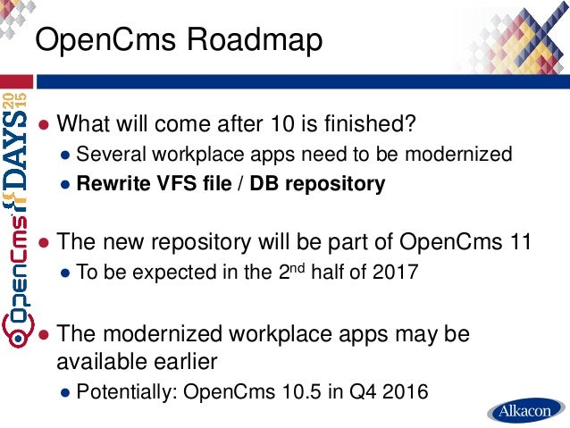 ● What will come after 10 is finished? ● Several workplace apps need to be modernized ● Rewrite VFS file / DB repository ●...