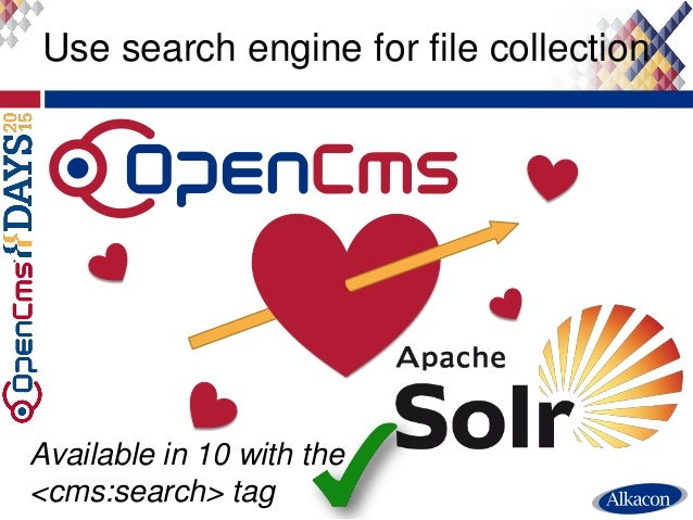 Use search engine for file collection Available in 10 with the <cms:search> tag