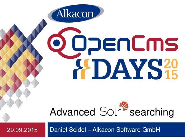 Daniel Seidel – Alkacon Software GmbH Advanced searching 29.09.2015