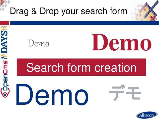 ● Live Demo Drag & Drop your search form Demo Demo Demo Demo デモ Search form creation