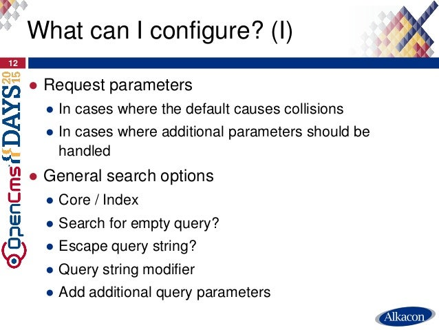 ● Request parameters ● In cases where the default causes collisions ● In cases where additional parameters should be handl...