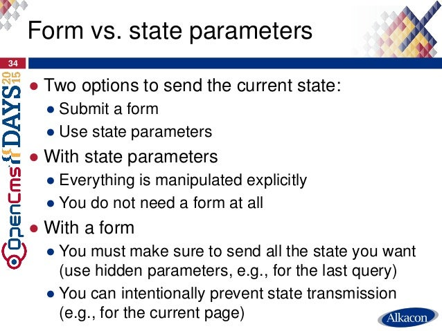 ● Two options to send the current state: ● Submit a form ● Use state parameters ● With state parameters ● Everything is ma...