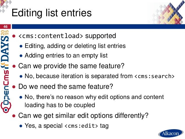 ● <cms:contentload> supported ● Editing, adding or deleting list entries ● Adding entries to an empty list ● Can we provid...
