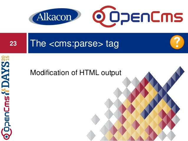 Modification of HTML output The <cms:parse> tag23