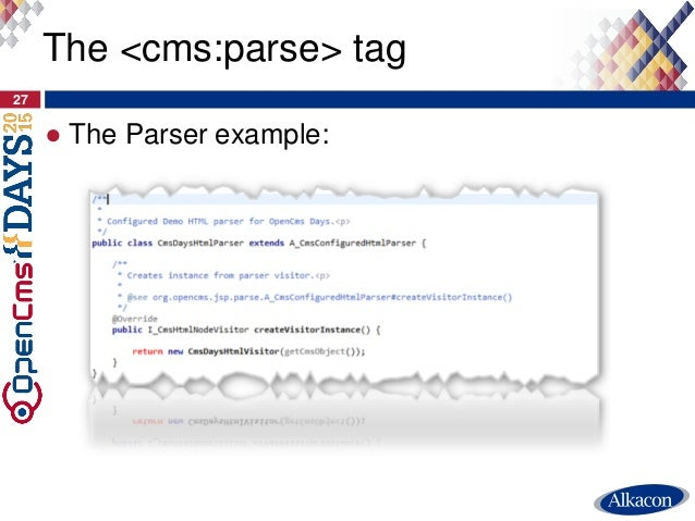 ● The Parser example: 27 The <cms:parse> tag