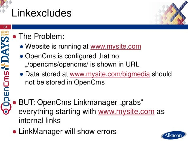 """● The Problem: ● Website is running at www.mysite.com ● OpenCms is configured that no """"/opencms/opencms/ is shown in URL ●..."""