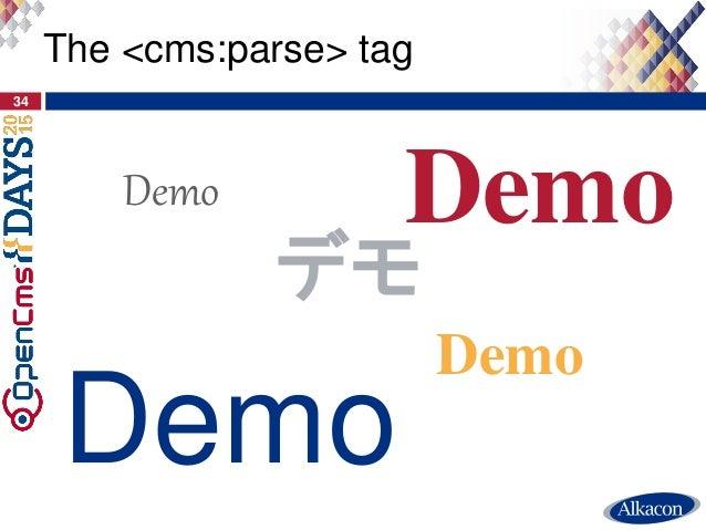 34 The <cms:parse> tag Demo Demo Demo Demo デモ
